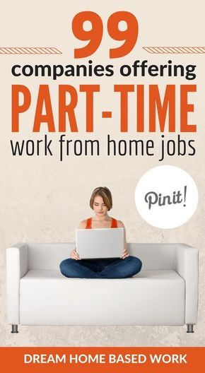 99 companies offering part time work at home jobs life hacks and
