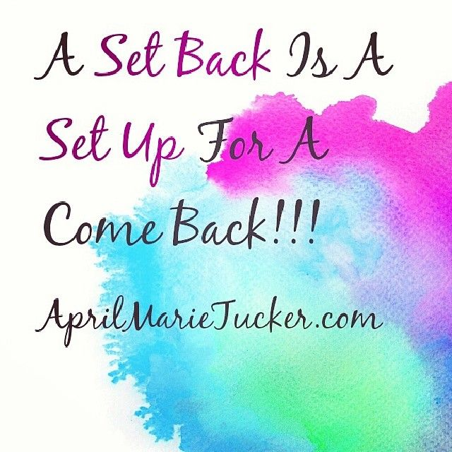 A set back is a set up for a come back! Its all in how you look at things for sure! #success