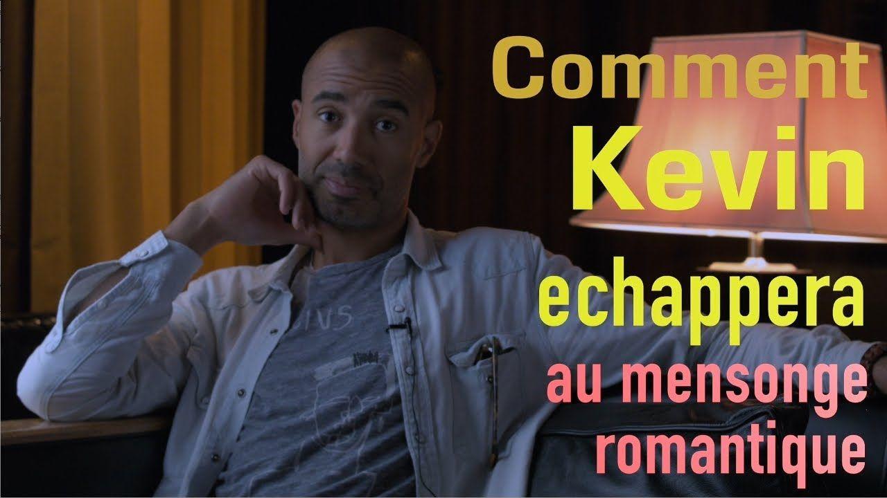 Conseils A Kevin 1 Stephane Edouard Devoile Le Mensonge Romantique Du