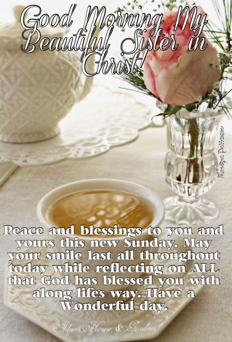 Good Morning My Beautiful Sister In Christ Peace And Blessings To