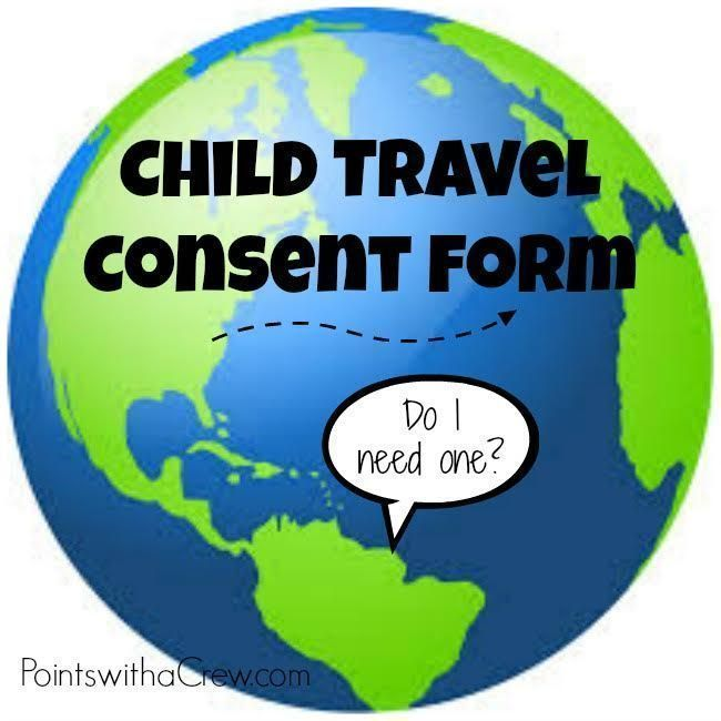 Child Travel consent form What is it and why do you need it - child travel consent form