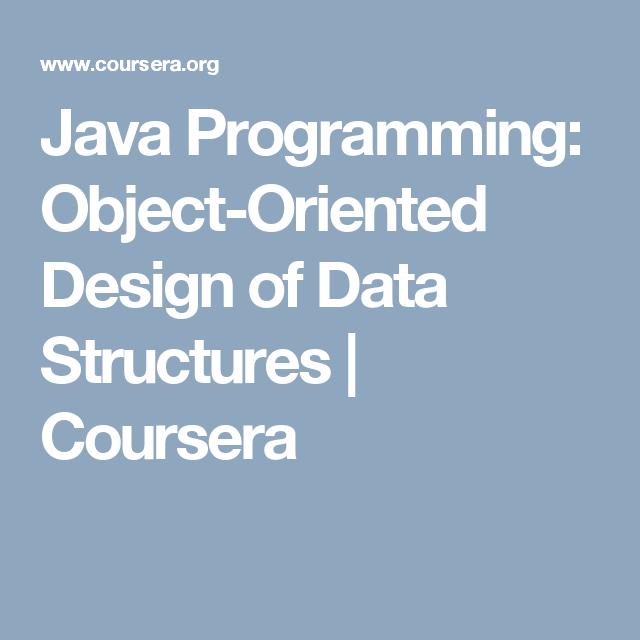 Java Programming Object Oriented Design Of Data Structures Coursera Java Programming Data Structures Java