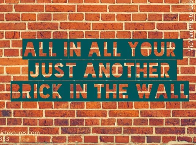 Pink Floyd Another Brick In The Wall Pt 2 Music Quotes Brick In