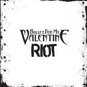 Riot - Single, Bullet for My Valentine