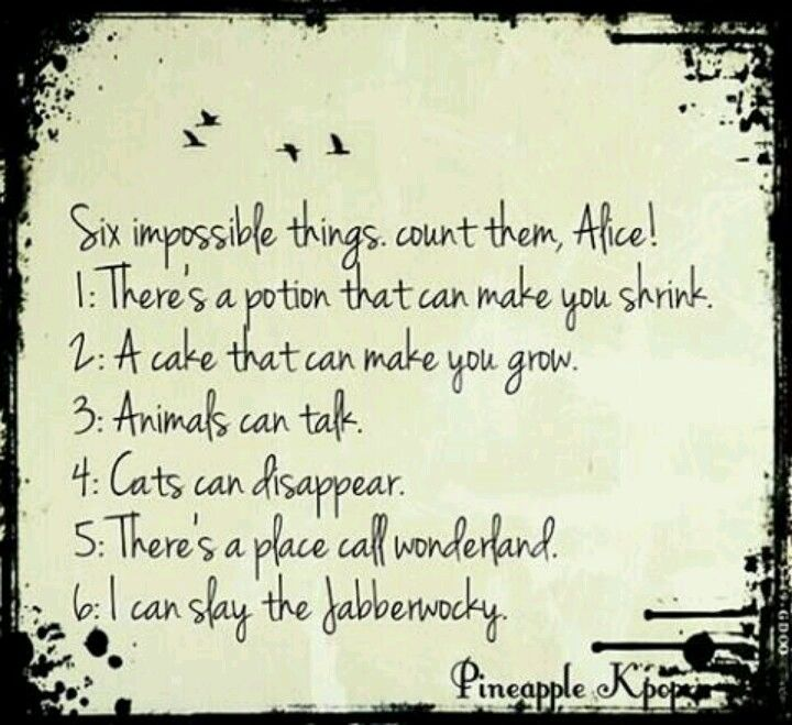 Six Impossible Things Before Breakfast Alice And Wonderland Quotes Wonderland Quotes Pretty Words
