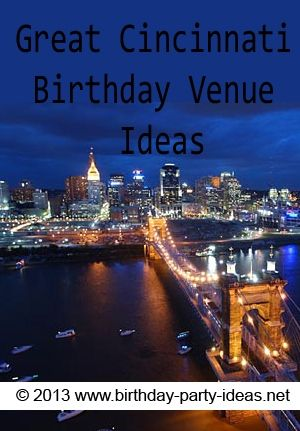 Great Cincinnati Birthday Venue Ideas Party Places Venues Gifts
