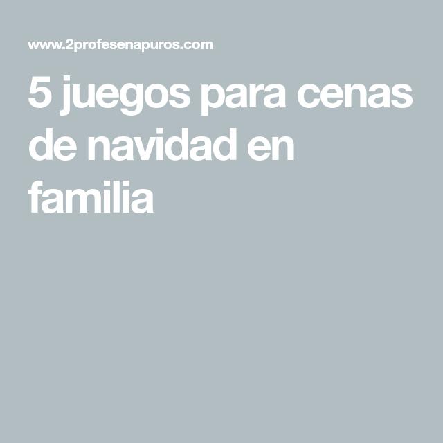 5 Juegos Para Cenas De Navidad En Familia Juegos Interaccion