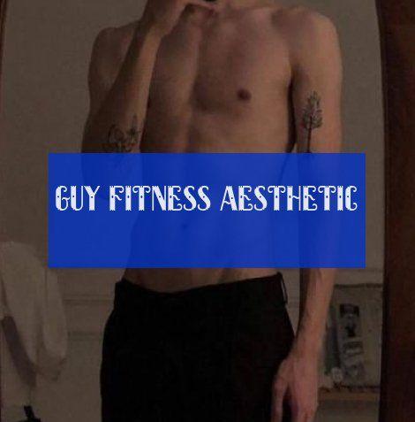 Guy Fitness aesthetic #Fitness #aesthetic