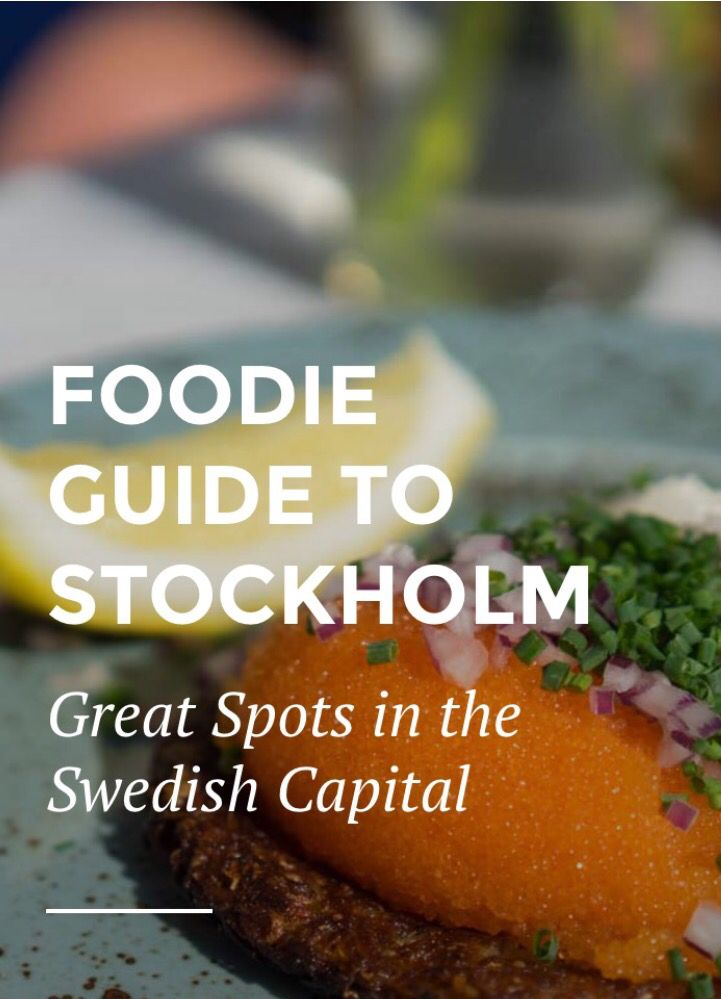 Foodie guide to Stockholm, Sweden | By Anders Husa