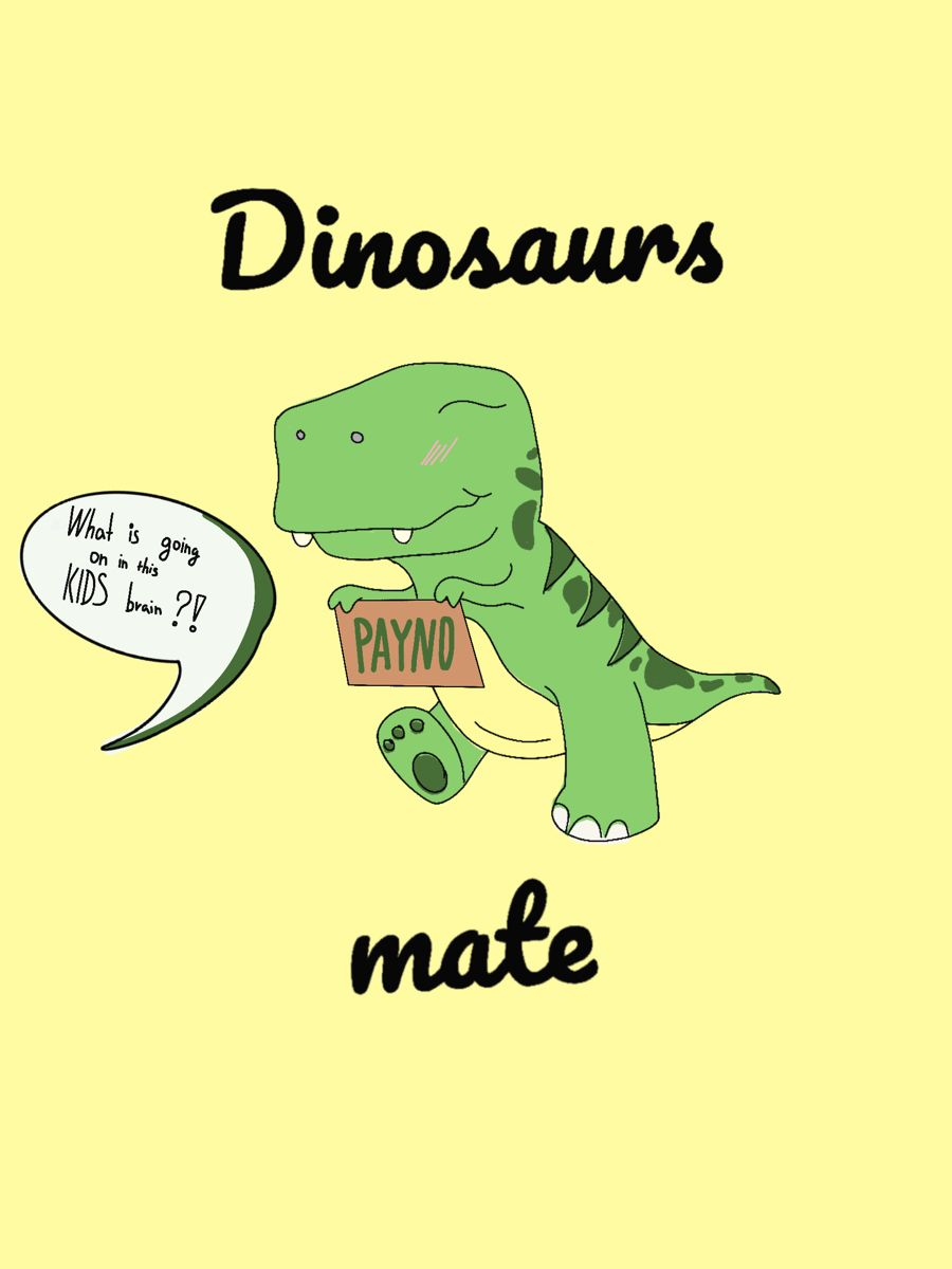 Dinosaurs Mate Straight Up Wallpaper Meme Liam Payne What Is Going On In This Kids Brain Quote Funny Quotes Brains Quote Funny Memes