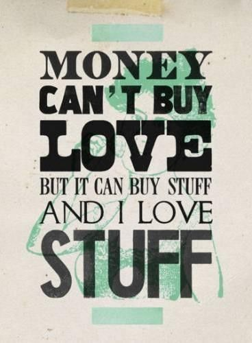 I Love Money Quotes And Sayings Money Cant Buy Love Funny Quotes Words