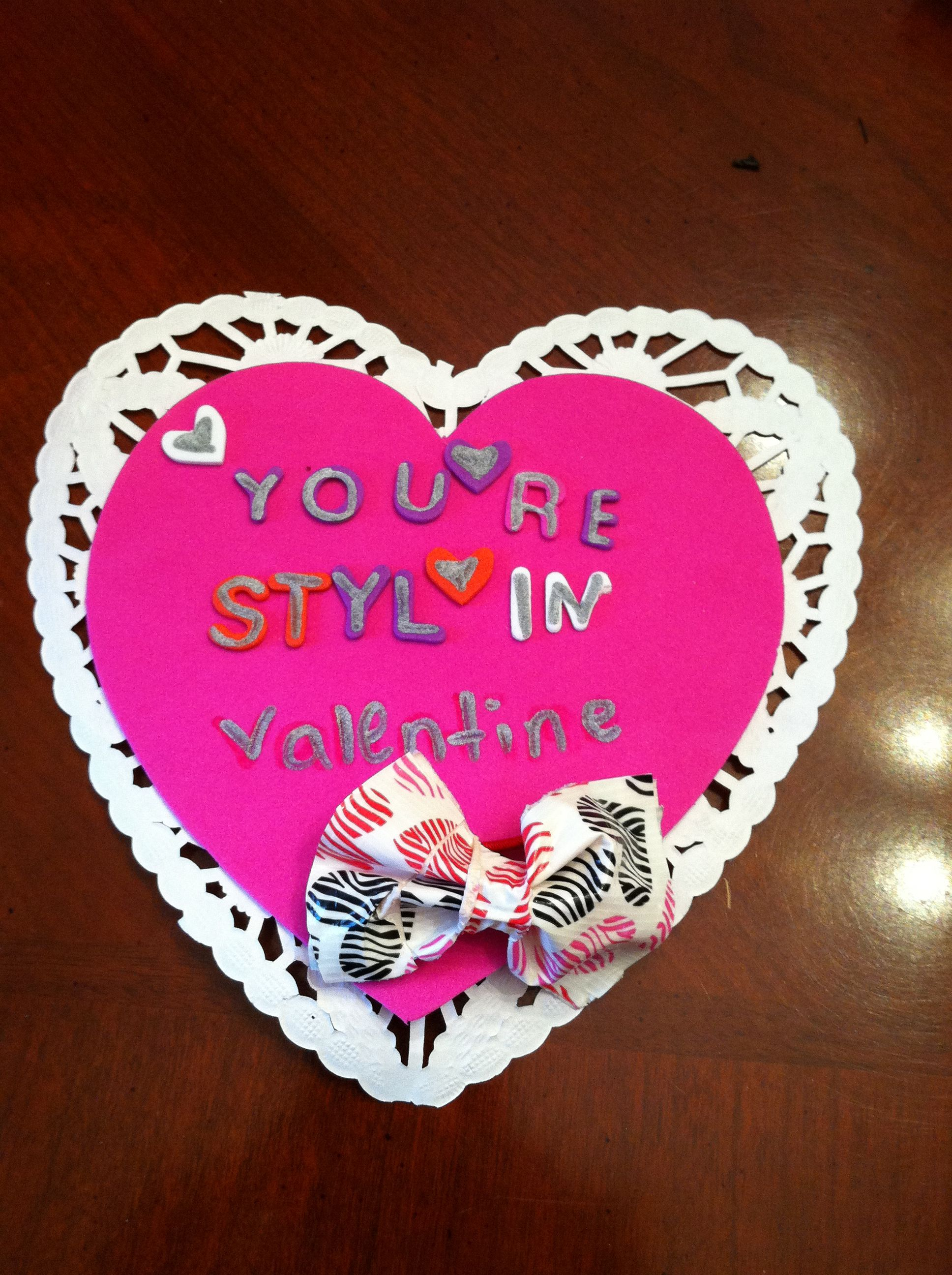 "Kid made/Non-candy Valentines- each with an attached ""You're Styl'in"" duct tape hair accessory"