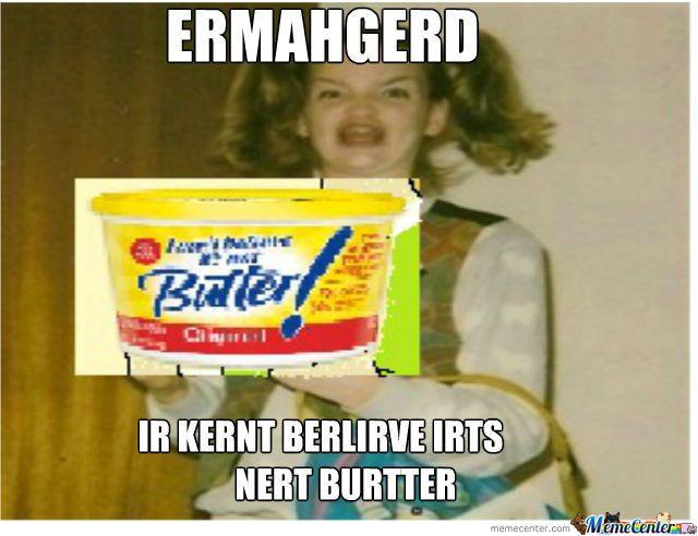 Think, what Ermahgerd girl meme are mistaken