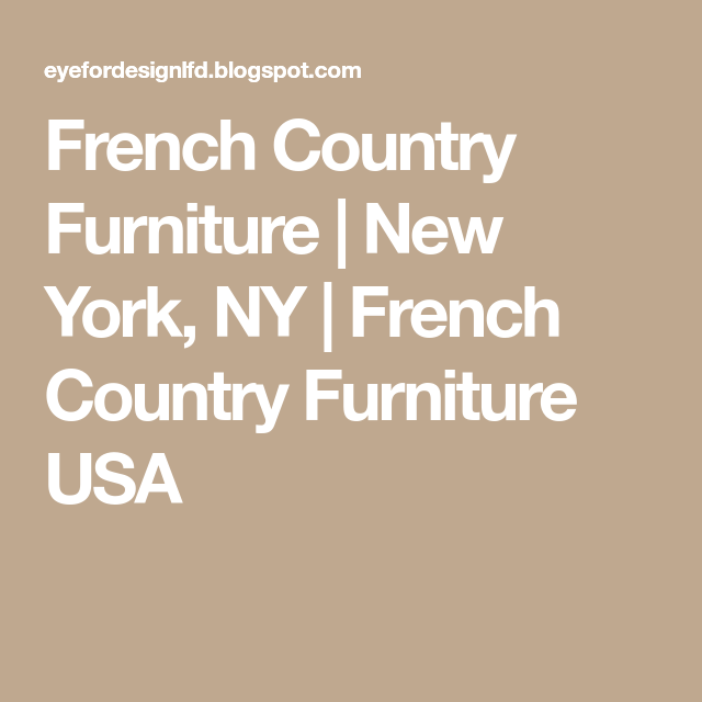 Ordinaire French Country Furniture | New York, NY | French Country Furniture USA