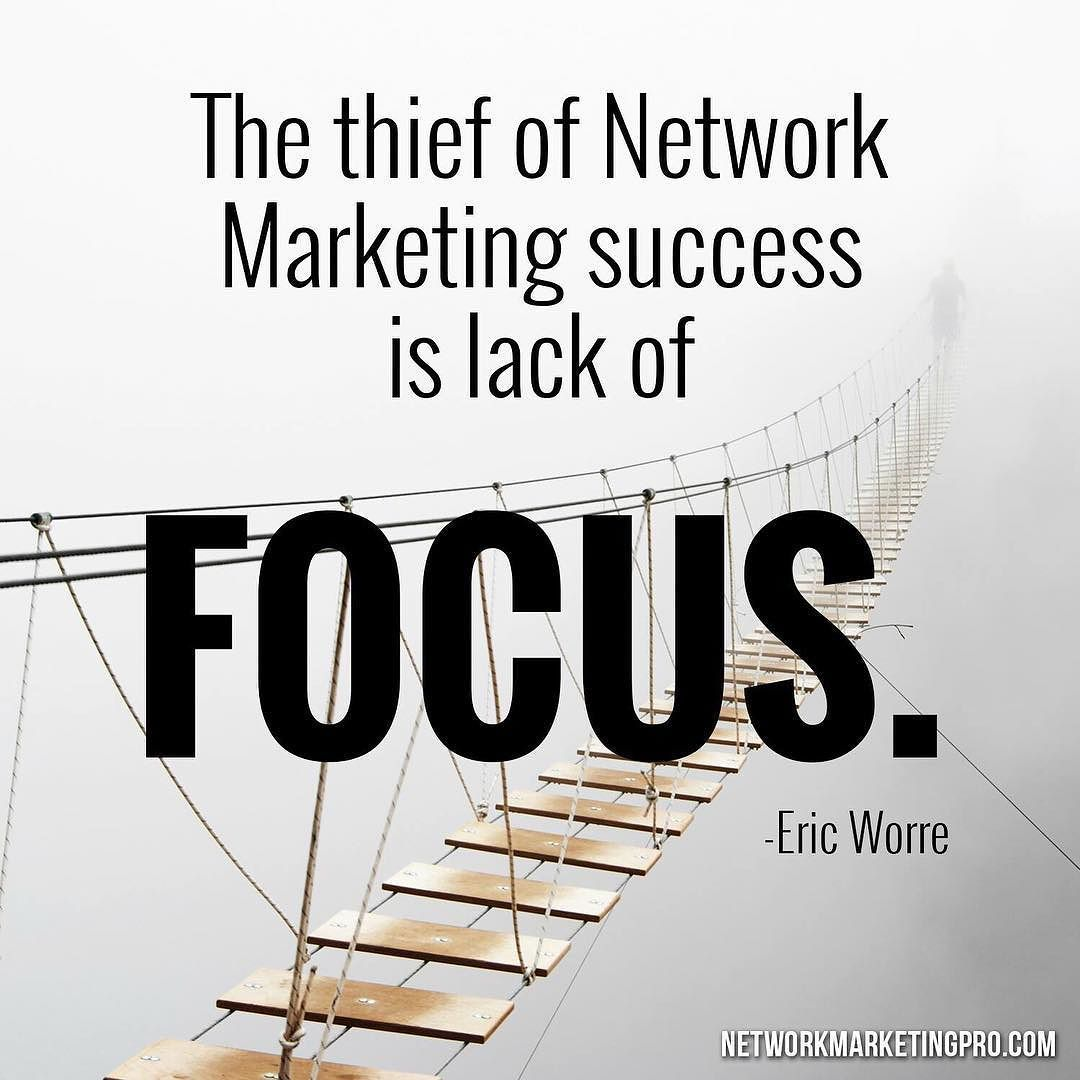 Eric Worre Quotes Make Sure You've Got Your Focus On Focus Success