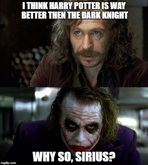 1a0bdbed5427434141fc7cfdfb2a384d sirius black believes that harry potter is way better then the dark