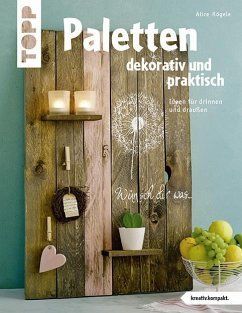 Paletten dekorativ und praktisch (kreativ.kompakt.) - Rögele, Alice