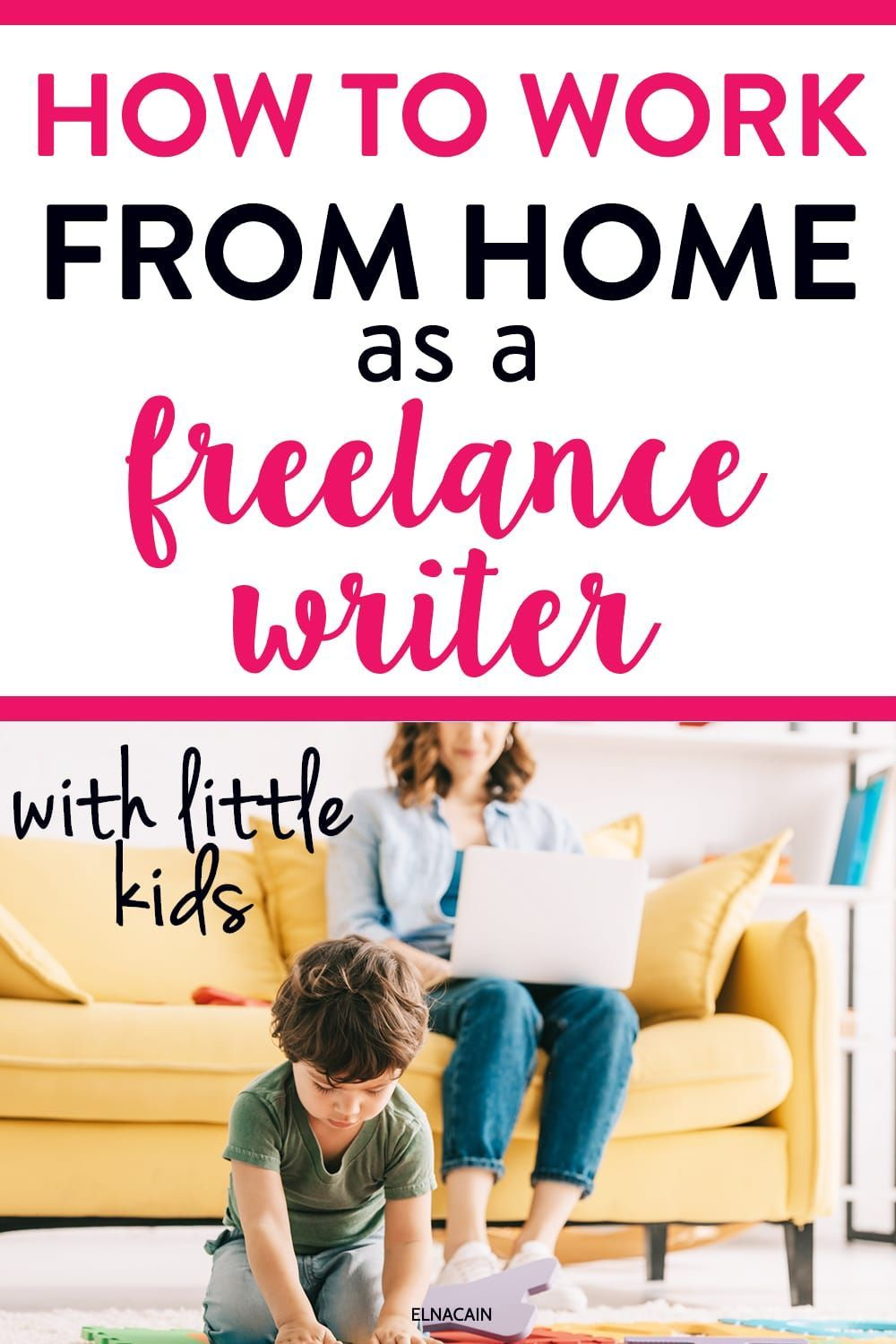 How to Work as a Freelance Writer With Little Kids to Take