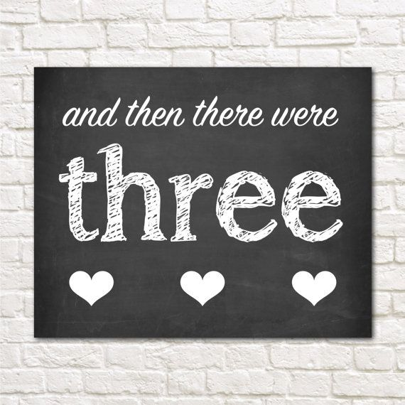 and then there were three - pregnancy announcement sign - chalkboard sign