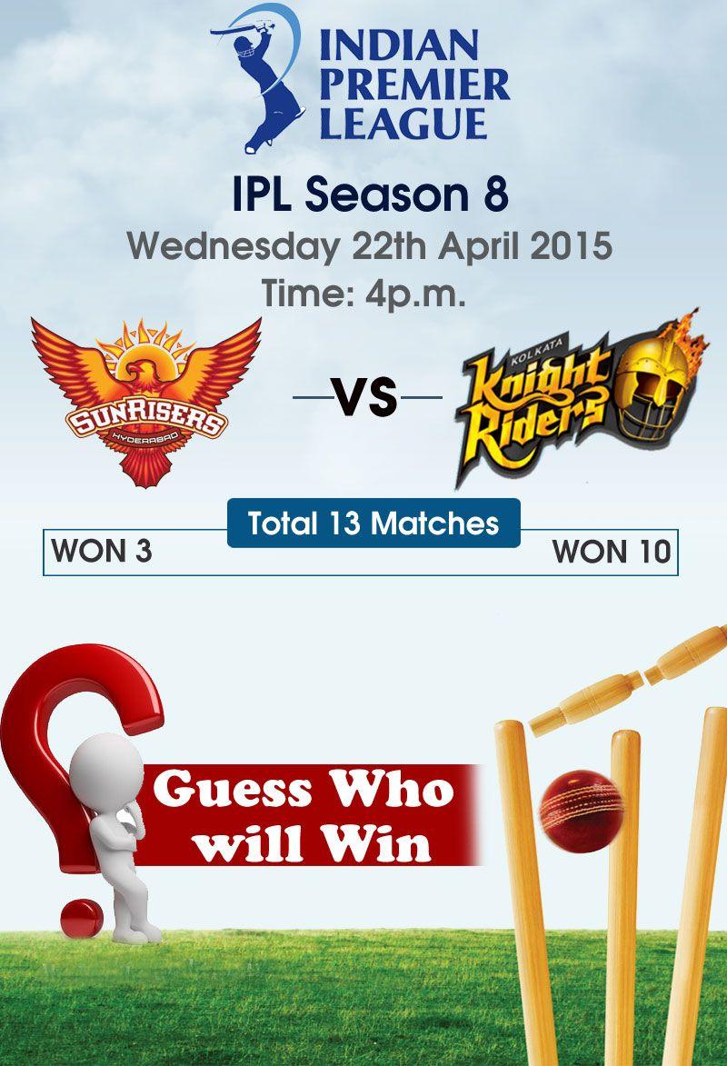 #IPL2015 Season 8 Sunrisers Hyderabad vs Kolkata Knight Riders Time - 4:00 P.M. #SRHvsKKR #finlace