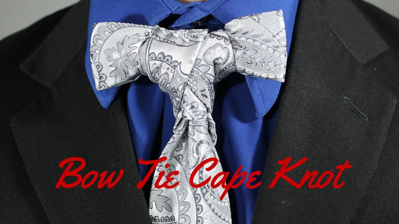 How To Tie A Bow Cape Knot Necktie Knots Windsor And Ties On Pinterest
