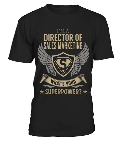 """# Director Of Sales Marketing - Superpower .  Special Offer, not available anywhere else!      Available in a variety of styles and colors      Buy yours now before it is too late!      Secured payment via Visa / Mastercard / Amex / PayPal / iDeal      How to place an order            Choose the model from the drop-down menu      Click on """"Buy it now""""      Choose the size and the quantity      Add your delivery address and bank details      And that's it!"""