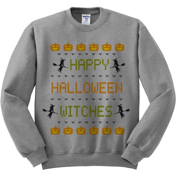 crewneck happy halloween witches sweatshirt gray 25 aud liked on polyvore featuring tops