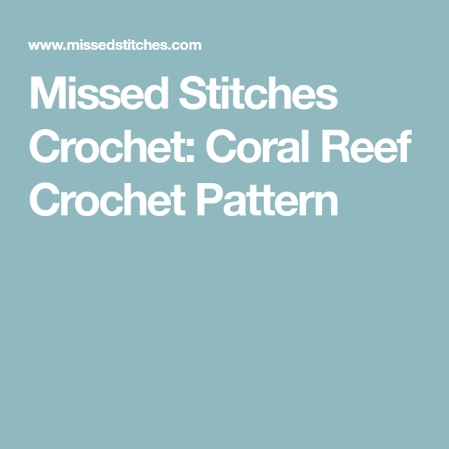 Missed Stitches Crochet Coral Reef Crochet Pattern Crocheted