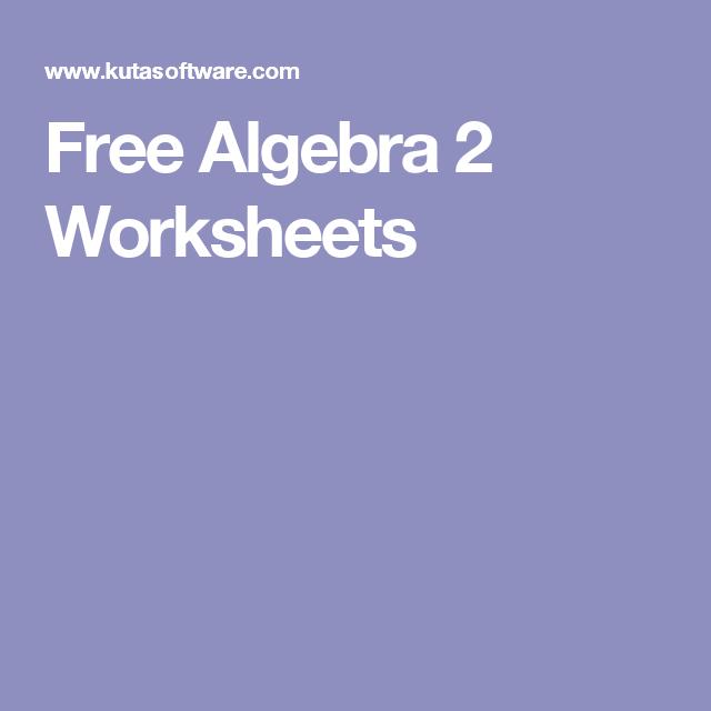 Free Algebra 2 Worksheets Math Projects Pinterest Algebra