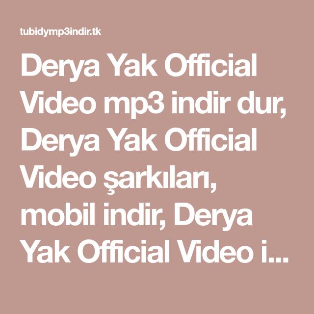 Derya Yak Official Video Mp3 Indir Dur Derya Yak Official Video Sarkilari Mobil Indir Derya Yak Official Video Indir Mp3 Be Videolar Muzik Indirme Sarkilar