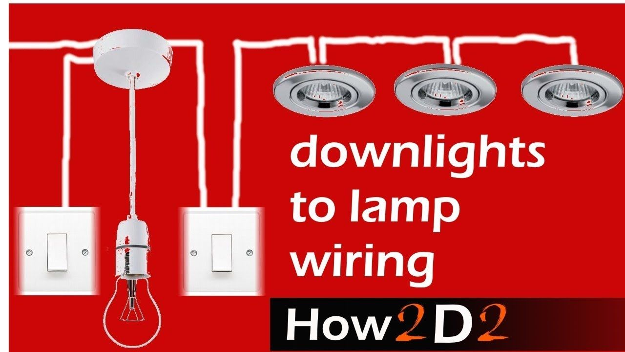 Downlights To Lamp Switch Wiring Spotlights Ceiling Rose Youtube