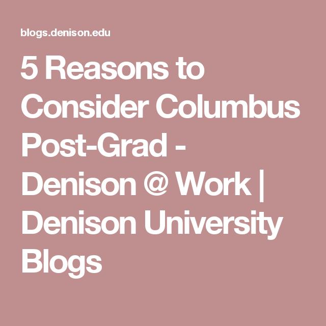 5 Reasons to Consider Columbus Post-Grad - Denison @ Work   Denison University Blogs