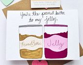 You're the Peanut Butter to my Jelly - Funny Anniversary Card, Card for Boyfriend, Card for Girlfriend, Card for Husband, Card for Wife #sweetestdaygiftsforboyfriend