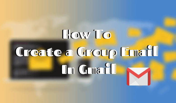 How To Create A Group Email In Gmail In 2020 When You Know Create Email