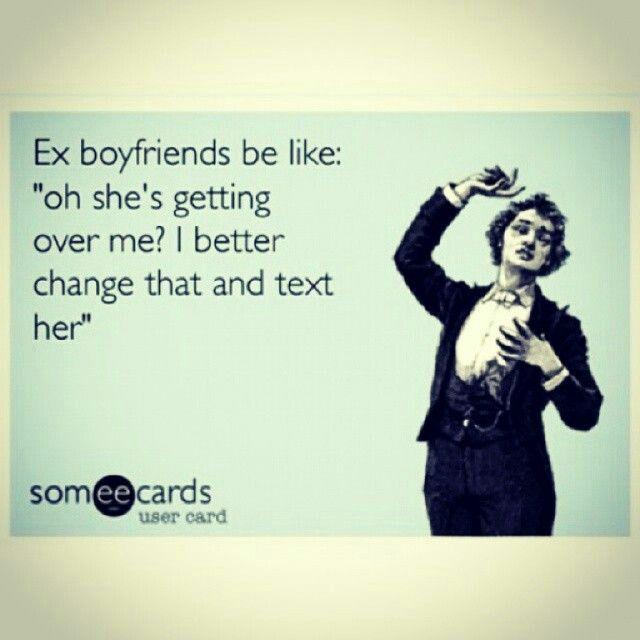 Reminds Me Of Something I Heard Thursday Hahahah Ex Boyfriend Quotes Boyfriends Be Like Ex Boyfriend