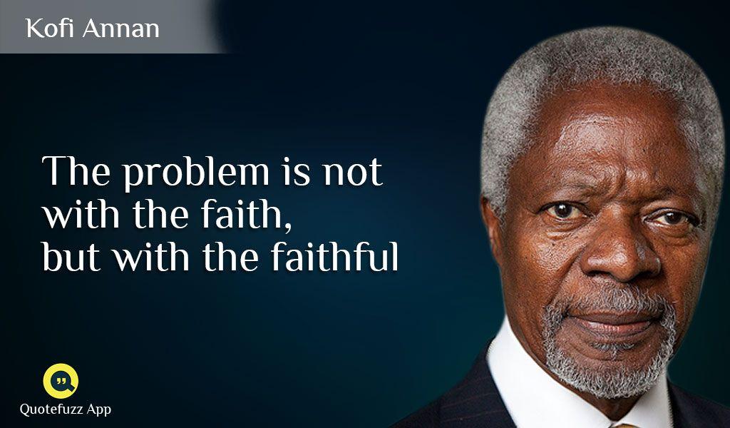 Pin By Quotefuzz On Kofi Annan Quotes Kofi Annan