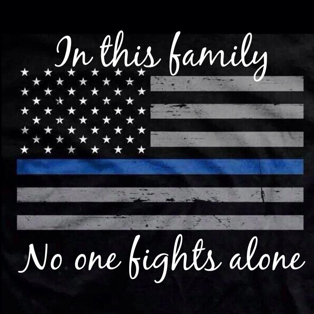 The thin blue line | Law Enforcement...It\'s a Family ...