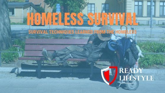 Homeless Survival – 14 Survival Techniques Learned From The Homeless