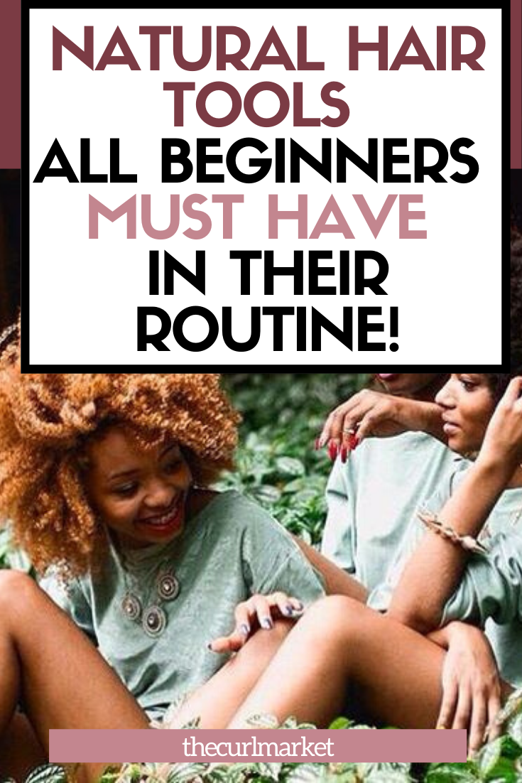 Natural Hair Must Have Tools for Beginners