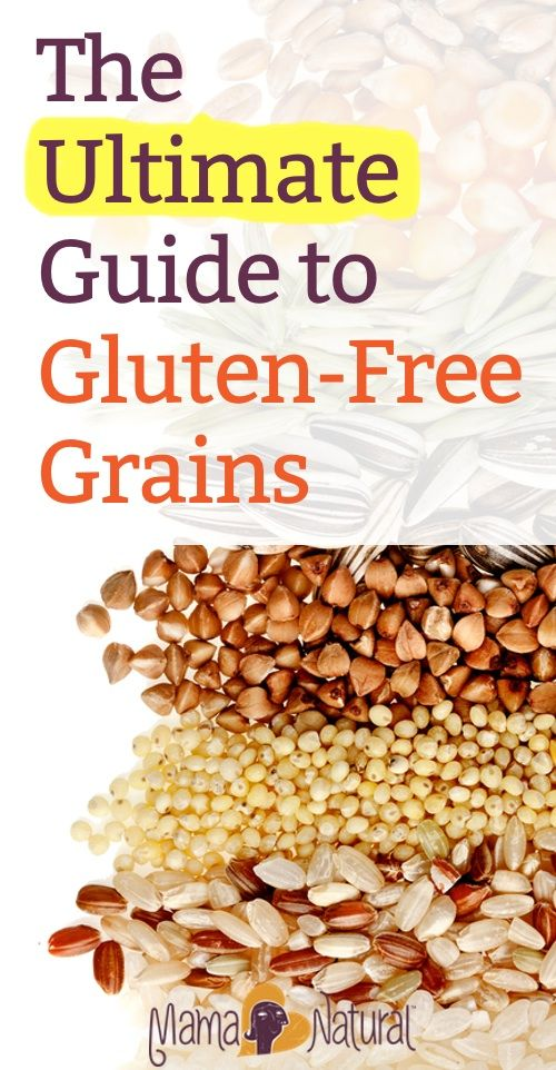 The Ultimate Guide To Gluten Free Grains Gluten Free Pinterest