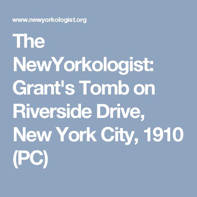 The NewYorkologist: Grant's Tomb on Riverside Drive, New York City, 1910 (PC)
