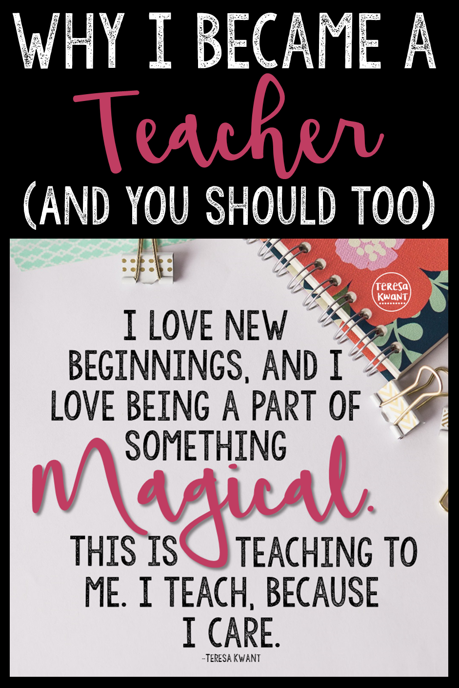 Why I Became A Teacher And You Should Too Becoming A Teacher Teacher Career Teacher Motivation