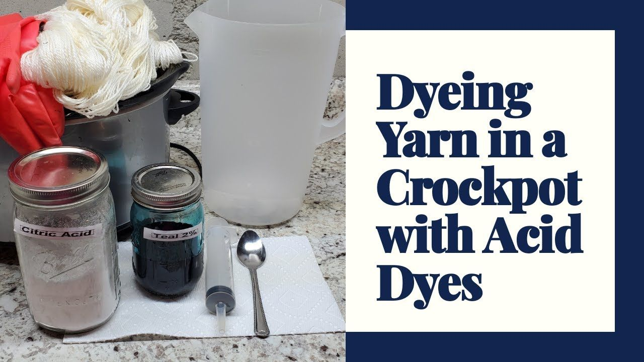 Yarn Dyeing Tutorial #4: Dyeing Yarn in a Crockpot with Acid Dyes #crochet #knitting #indieartist #dyeingtutorials
