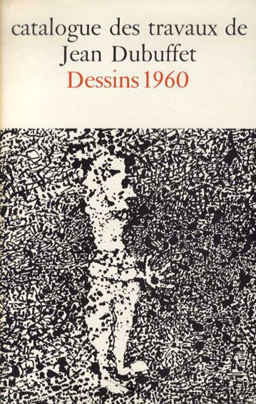 ジャン・デュビュッフェ作品カタログ18 Catalogue Des Travaux De Jean Dubuffet Fascicule XVIII: Dessins 1960  1969年/Weber 仏語版 背上部少傷み、少ヤケ  ¥3,150