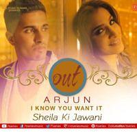 Arjun I Know You Want It Sheila Ki Jawani Full Song Musique