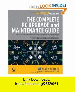The Complete PC Upgrade and Maintenance Guide, 16th Edition (9780782144314) Mark Minasi, Faithe Wempen, Quentin Docter , ISBN-10: 0782144314  , ISBN-13: 978-0782144314 ,  , tutorials , pdf , ebook , torrent , downloads , rapidshare , filesonic , hotfile , megaupload , fileserve