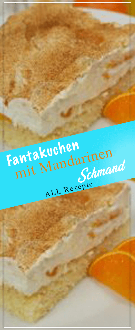 Photo of Fantakuchen mit Mandarinen-Schmand.#Kochen #Rezepte #einfach #köstlich – Crystal&CakeRecipesEasy