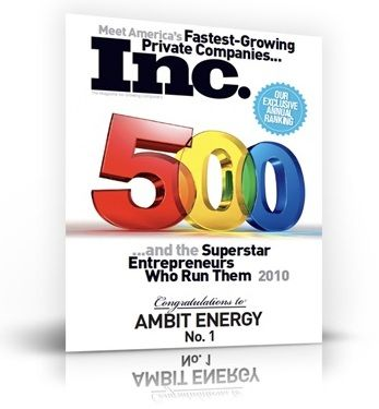 Ambit Energy, rated the number one fastest growing company by inc magazine. It's growing faster then microsoft folks!