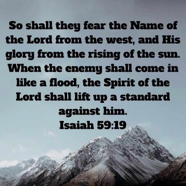 Isaiah 59:19 | Fear of the lord, Isaiah 59, Rejoice and be glad