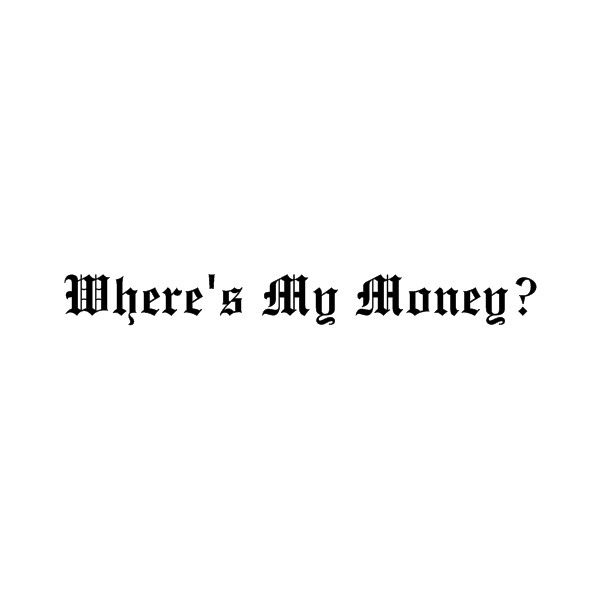 Where's my money? ❤ liked on Polyvore featuring text